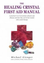Healing Crystal First Aid Manual